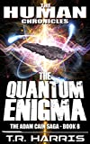 The Quantum Enigma: Set in The Human Chronicles Universe (The Adam Cain Saga Book 8) (English Edition)