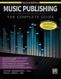 Music Publishing -- The Complete Guide: Second Edition