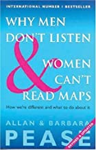 Why Men Don't Listen And Women Can't Read Maps: How We're Different and What To Do About It by Allan Pease (27-May-1999) P...