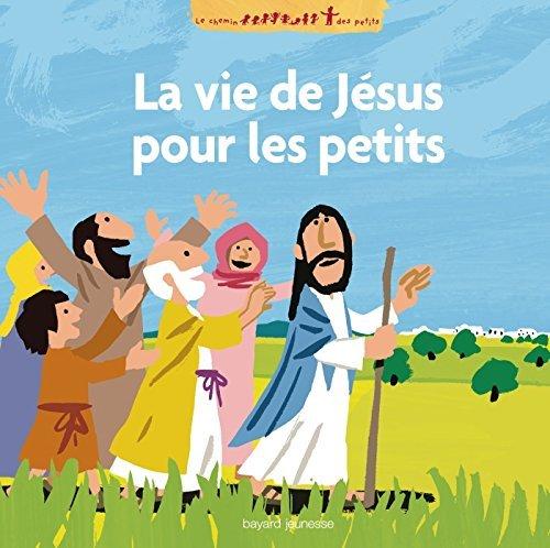 La vie de Jésus racontée aux petits