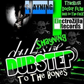 Dubstep to the Bones