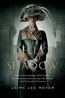 Delia's Shadow (Delia Martin Book 1) by [Jaime Lee Moyer]