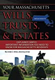 Your Massachusetts Wills, Trusts, & Estates Explained Simply Important Information You Need to Know for Massachusetts Residents