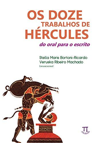 Os Doze Trabalhos de Hércules. Do Oral Para o Escrito- Volume I