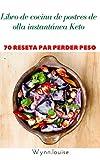 Portada del libro Libro de cocina de postres de olla instantánea Keto: 70 recetas de postres de olla a presión de dieta cetogénica y baja en carbohidratos: Portada
