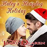 Haley's Hangdog Holiday: Holiday, Inc. Series, Book 2 - Tamie Dearen