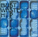 Bust Waste Hip (デジタル・リマスター・バージョン)