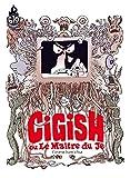 Cigish ou le maitre du je - Le maître du je