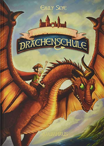 Die geheime Drachenschule: Band 1