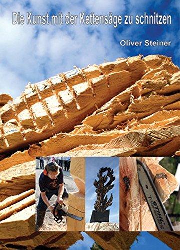Die Kunst mit der Kettensäge zu schnitzen(5. Auflage, 2012)