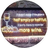 Doesn't Matter Half Empty Half Full Room For More Wine Dual Color LED看板 ネオンプレート サイン 標識 白色 + 黄色 400 x 300mm st6s43-i3404-wy