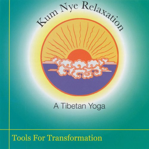 Kum Nye Relaxation: Tools for Transformation audiobook cover art