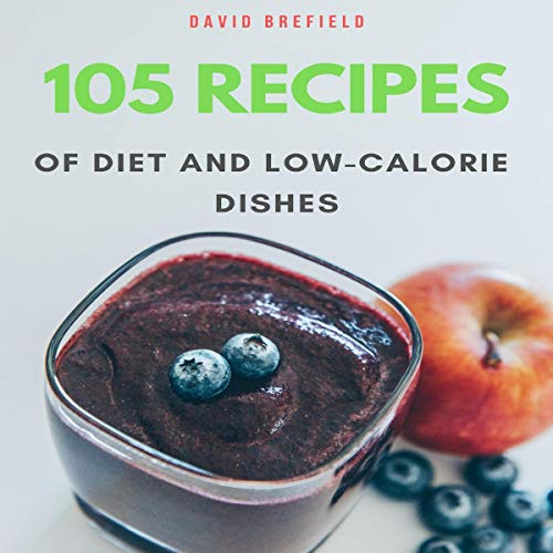 105 Recipes of Diet and Low-Calorie Dishes cover art