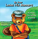 Bo Bear Loses His Manners (English Edition)