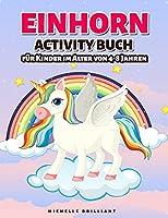 Einhorn Activity Buch: fuer Kinder von 4-8 Jahren - Unicorn Activity Book (German version)
