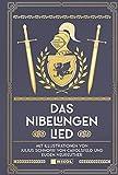 Das Nibelungenlied: Mit Illustrationen von Julius Schnorr von Carolsfeld und Eugen Neureuther