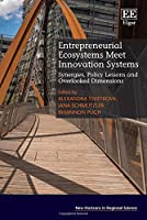 Entrepreneurial Ecosystems Meet Innovation Systems: Synergies, Policy Lessons and Overlooked Dimensions (New Horizons in Regional Science)