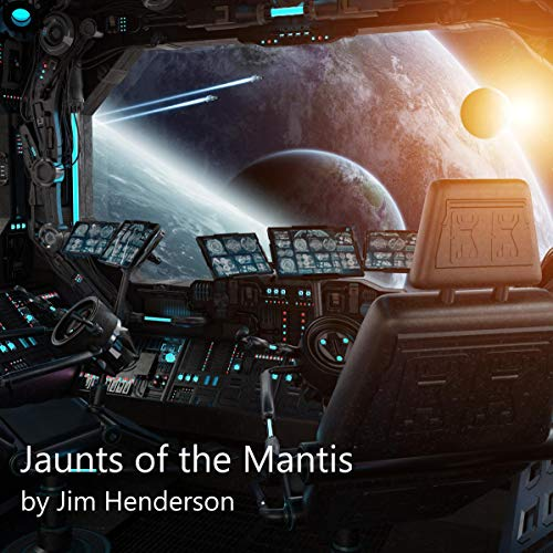 Jaunts of the Mantis Audiobook By Jim Henderson cover art