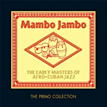 Mambo Jambo: The Early Masters of Afro-Cuban Jazz