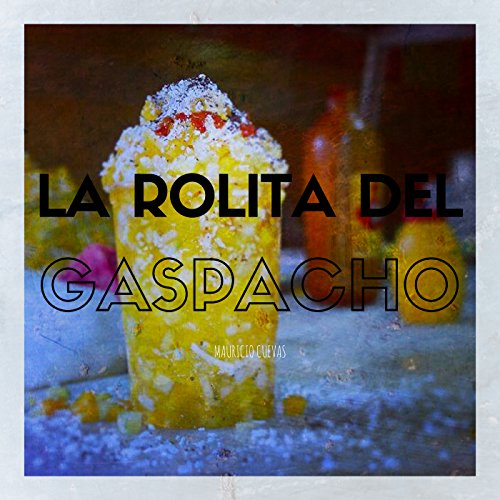 La Rolita del Gaspacho - Single