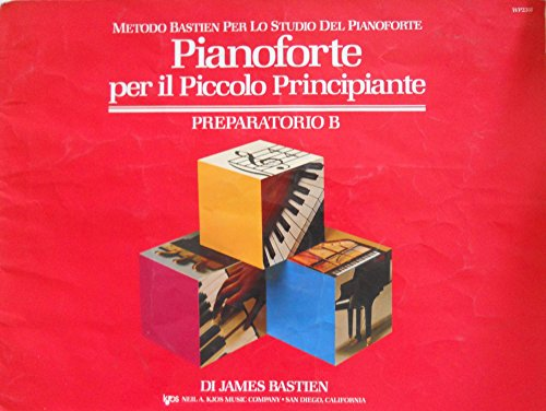 PIANOFORTE PER IL PICCOLO PRINCIPIANTE preparatorio B