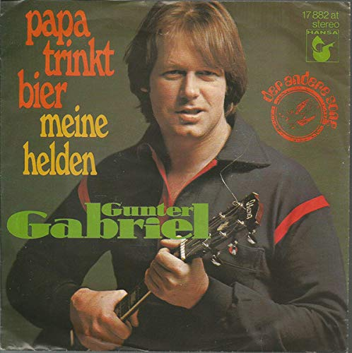 Gunter Gabriel - Papa Trinkt Bier - Der Andere Song - 17 882 at, Hansa - 17 882 at