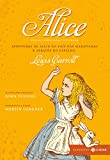 Alice - Coleção Clássicos Zahar - Comentada e Ilustrada: Aventuras de Alice no País das Maravilhas & Através do espelho