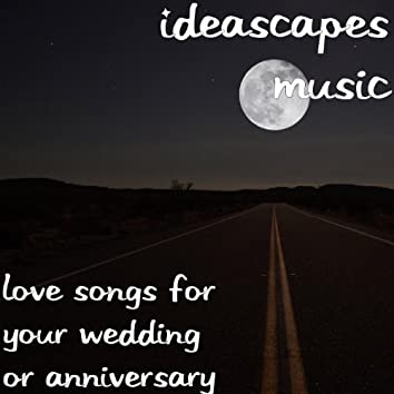 Love Songs for Your Wedding or Anniversary