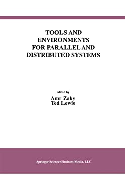 Tools and Environments for Parallel and Distributed Systems (International Series in Software Engineering Book 2)