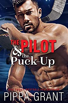 The Pilot and the Puck-Up: A Hockey / One Night Stand / Virgin Romantic Comedy by [Pippa Grant]