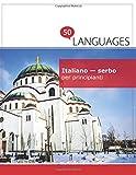 Italiano - serbo per principianti: Un libro in due lingue
