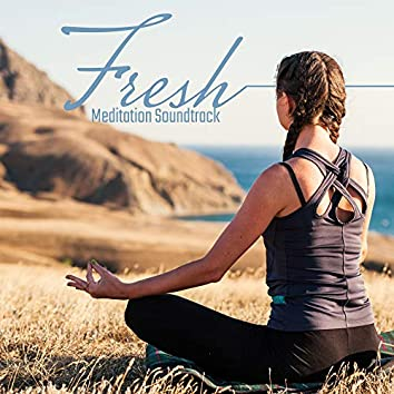 Fresh Meditation Soundtrack: Deep Contemplation, Help in Meditation, Moment of Rest, Relaxation Time