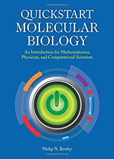 QuickStart Molecular Biology: An Introductory Course for Mathematicians, Physicists, and Engineers