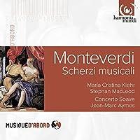 Monteverdi: Scherzi musicali by Maria Cristina Kiehr