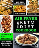 Air Fryer Keto Diet Cookbook: Quick and Easy Keto Diet Recipes for Everyday - Low Carb Recipes Book for beginners 2019 Edition (English Edition)
