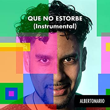 Que No Estorbe (Instrumental)