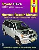 Toyota RAV4 1996 Thru 2005: All Models (Haynes Repair Manual) by Haynes (2008-08-15)