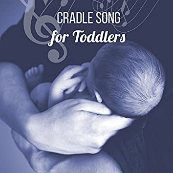 Cradle Song for Toddlers – Soft Dreaming, Relaxing Night, Ultimate Baby Music, Music for Baby Care, Sleep Well
