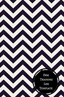 Dog Training Log Template: Dog Training Log