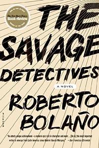The Savage Detectives: A Novel