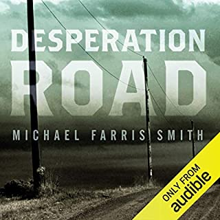 Desperation Road                   By:                                                                                                                                 Michael Farris Smith                               Narrated by:                                                                                                                                 Adam Sims                      Length: 6 hrs and 58 mins     7 ratings     Overall 4.7