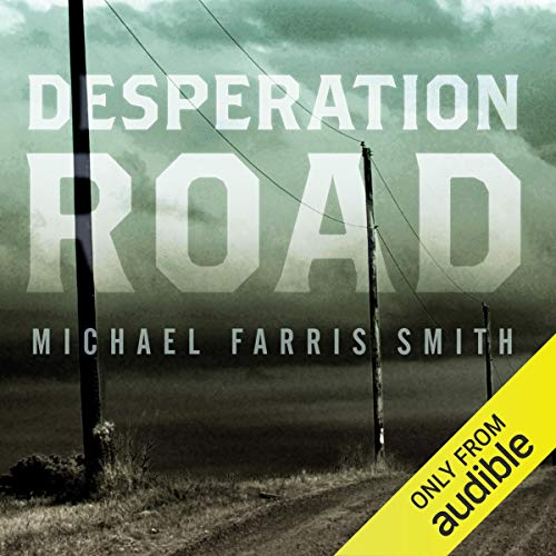 Desperation Road                   By:                                                                                                                                 Michael Farris Smith                               Narrated by:                                                                                                                                 Adam Sims                      Length: 6 hrs and 58 mins     1 rating     Overall 3.0