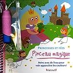 Pinceau magique - Princesses et Fées de Prisca LE TANDE