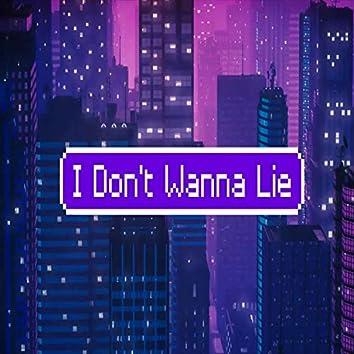 I Don't Wanna Lie