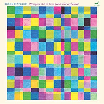 Roger Reynolds: Whispers Out of Time