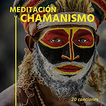 Meditación y Chamanismo: 20 Canciones - Mejor Música de Meditación Chamánica Trance y Relajación Profunda