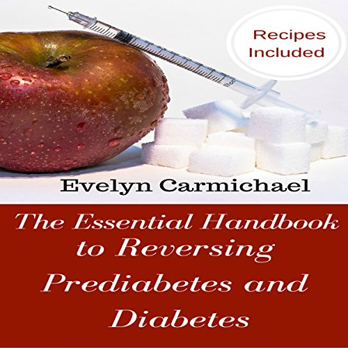 The Essential Handbook to Reversing Prediabetes and Diabetes audiobook cover art