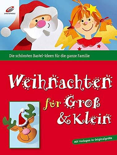Weihnachten für Gross & Klein: Die schönsten Bastel-Ideen für die ganze Familie