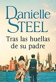 Tras las huellas de su padre par Danielle Steel