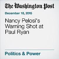 Nancy Pelosi's Warning Shot at Paul Ryan's image